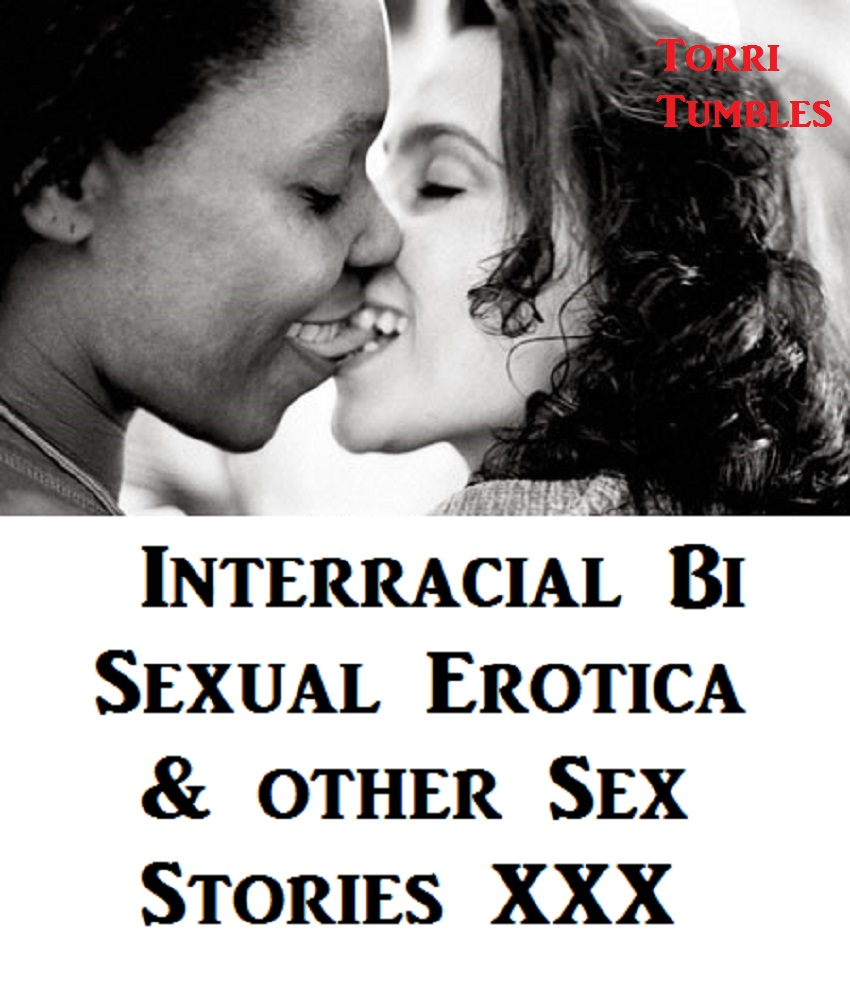 125 books of TORRI TUMBLES First Time Virgin Slayers and Swingers. Interracial Bi Sexual Erotica amp other Sex Stories XXX