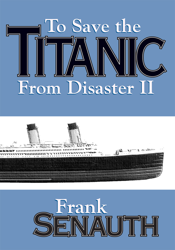To Save the Titanic From Disaster II
