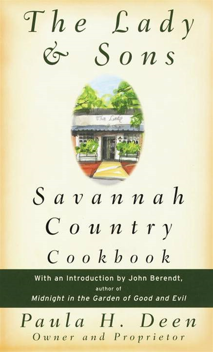 The Lady & Sons Savannah Country Cookbook By: Paula Deen