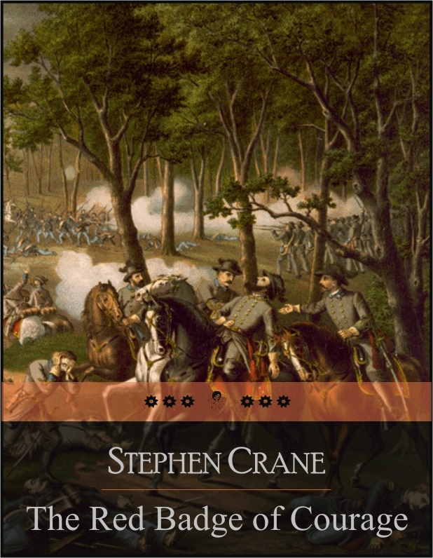 The Red Badge of Courage By: Stephen Crane