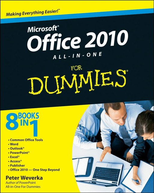 Office 2010 All-in-One For Dummies By: Peter Weverka