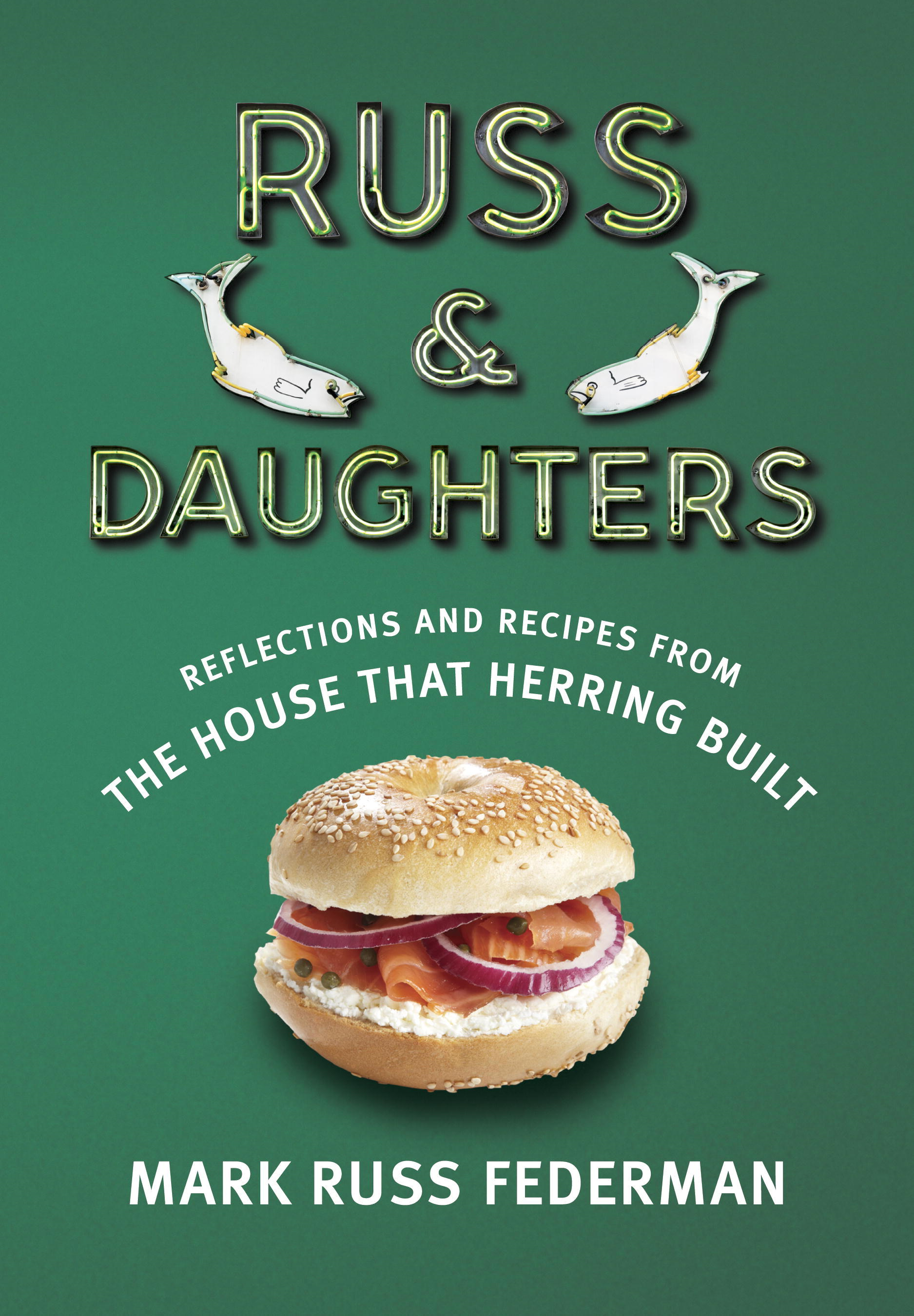 Russ & Daughters By: Mark Russ Federman