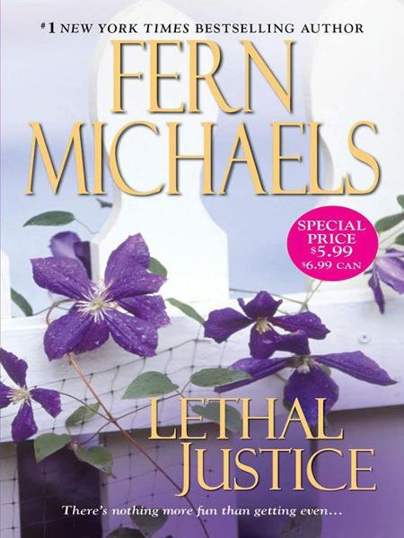 Lethal Justice                 By: Fern Michaels