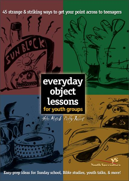 Everyday Object Lessons for Youth Groups By: Duffy   Robbins,Helen   Musick