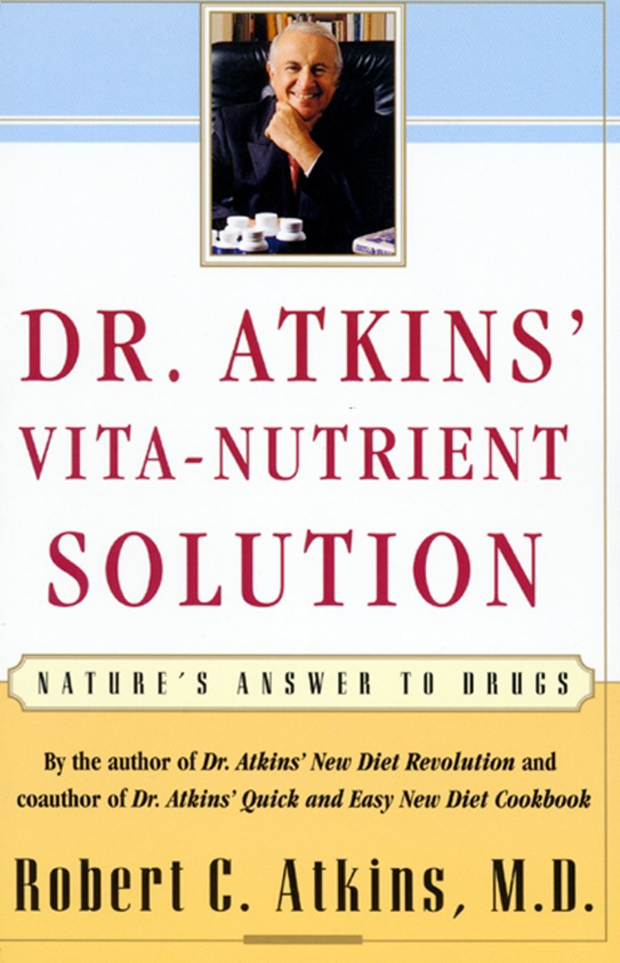 Dr. Atkins' Vita-Nutrient Solution By: Robert C. Atkins