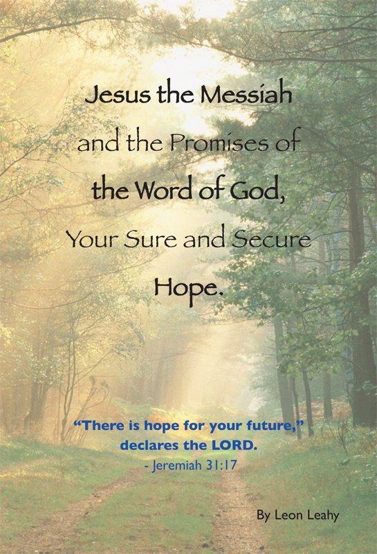 Jesus the Messiah and the Promises of the Word of God, Your Sure and Secure Hope