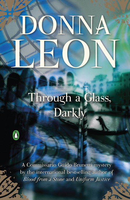 Through a Glass, Darkly: A Commissario Guido Brunetti Mystery By: Donna Leon