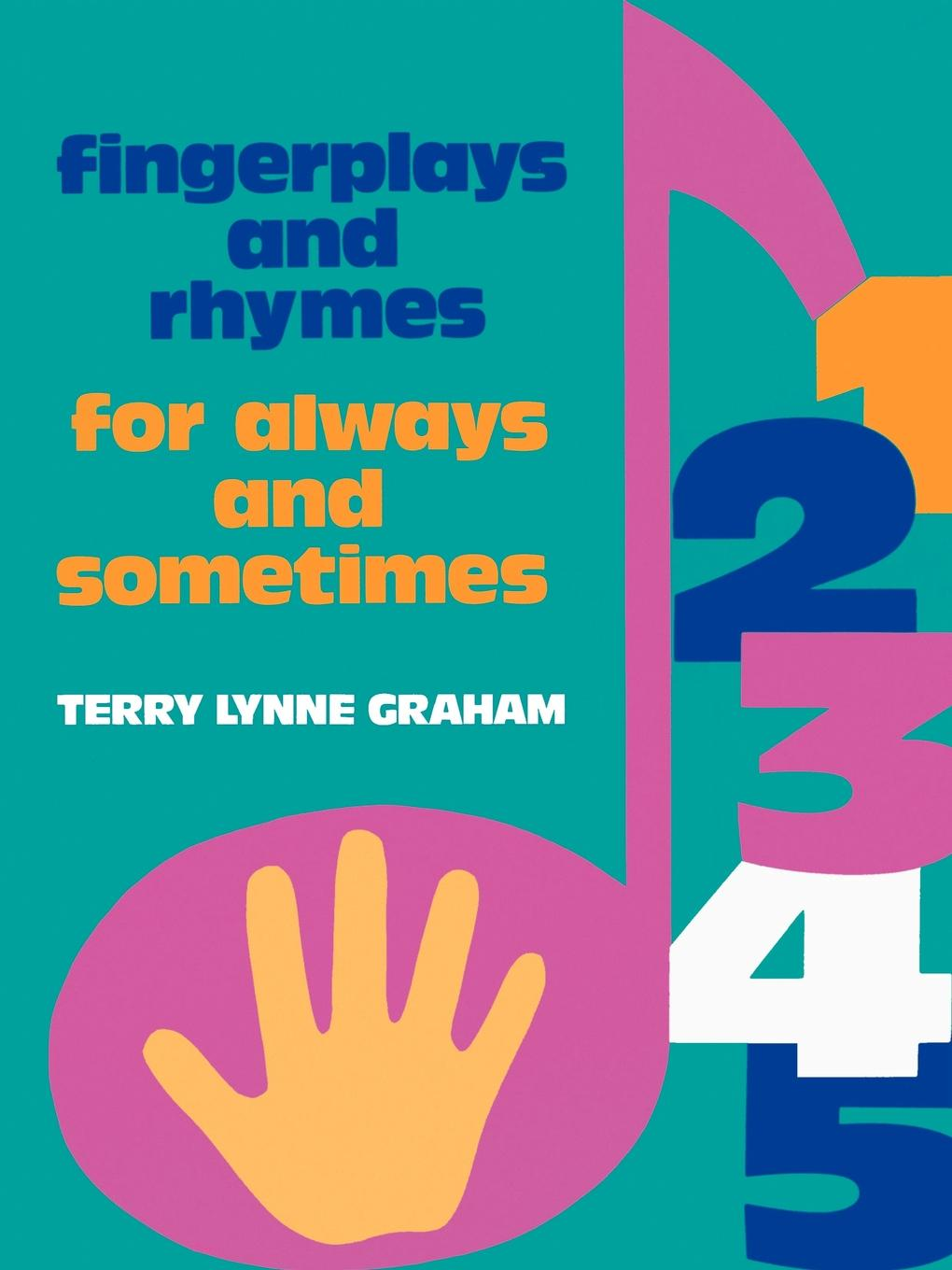 Fingerplays and Rhymes By: Terry Graham