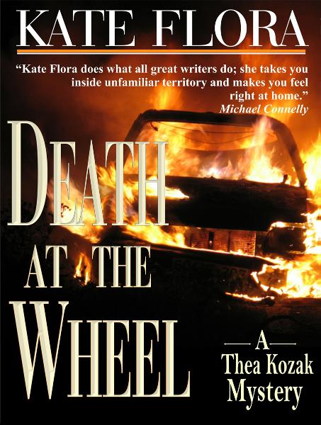 Death at the Wheel (A Thea Kozak Mystery) By: Kate Flora