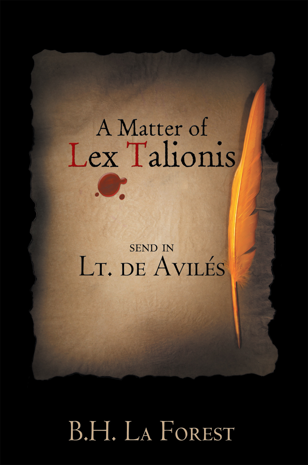 A Matter of Lex Talionis By: B.H. La Forest