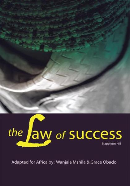 The Law of Success ... Napoleon Hill.. Adapted for Africa