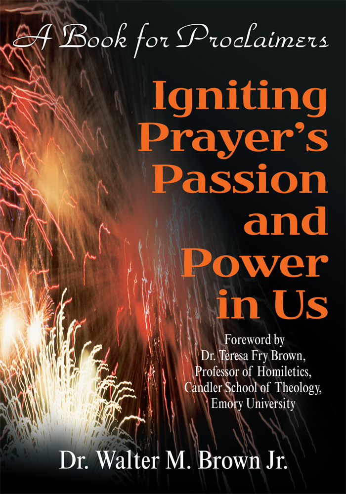 Igniting Prayer's Passion and Power in Us