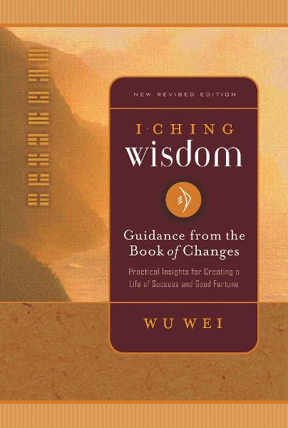 I Ching Wisdom Volume One