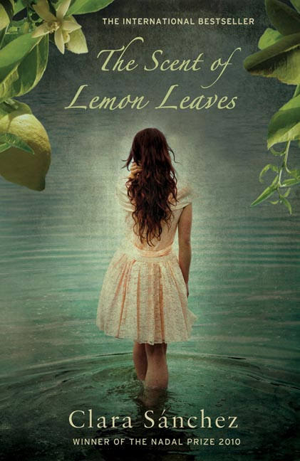 The Scent of Lemon Leaves By: Clara Sanchez
