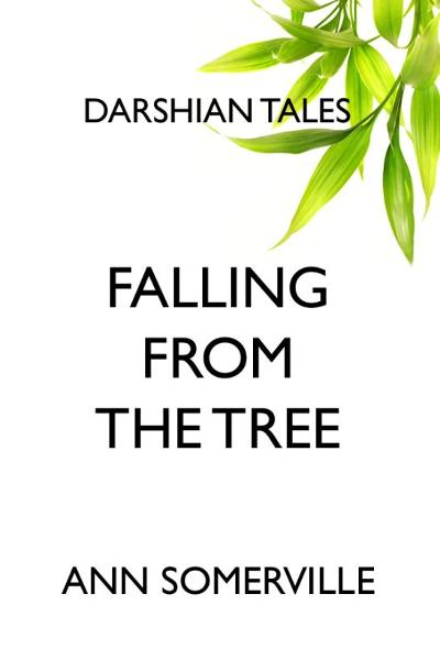 Falling From The Tree (Darshian Tales #2) By: Ann Somerville