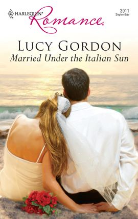 Married Under The Italian Sun By: Lucy Gordon