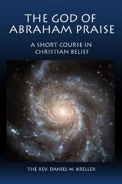 The God of Abraham Praise: A Short Course in Christian Belief