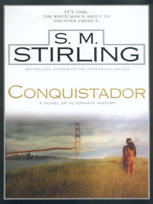 Conquistador By: S. M. Stirling