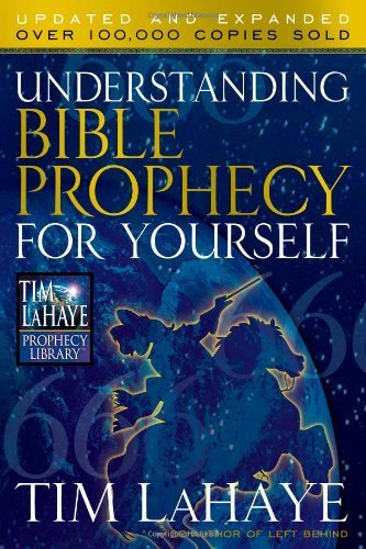 Understanding Bible Prophecy for Yourself By: Tim LaHaye