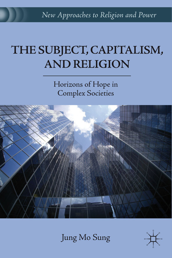The Subject,  Capitalism,  and Religion Horizons of Hope in Complex Societies