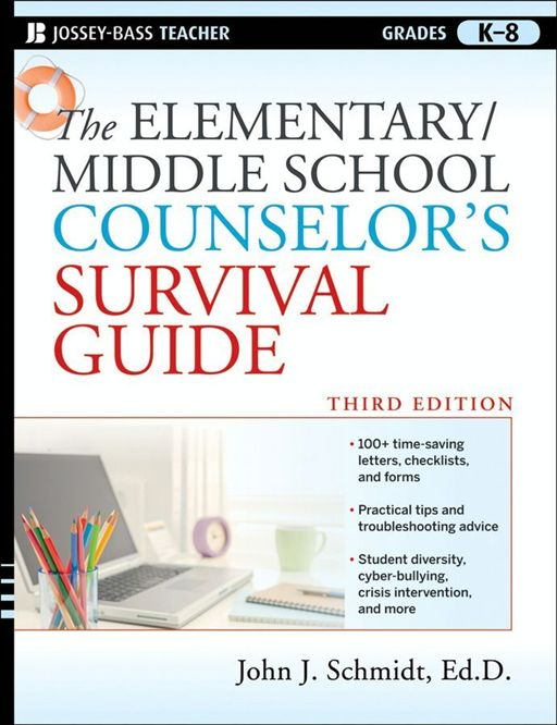 The Elementary / Middle School Counselor's Survival Guide By: John J. Schmidt Ed.D.