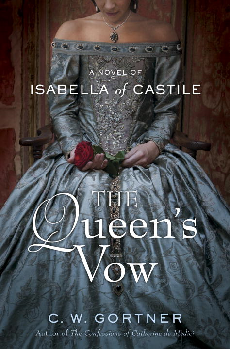 The Queen's Vow By: C.  W. Gortner