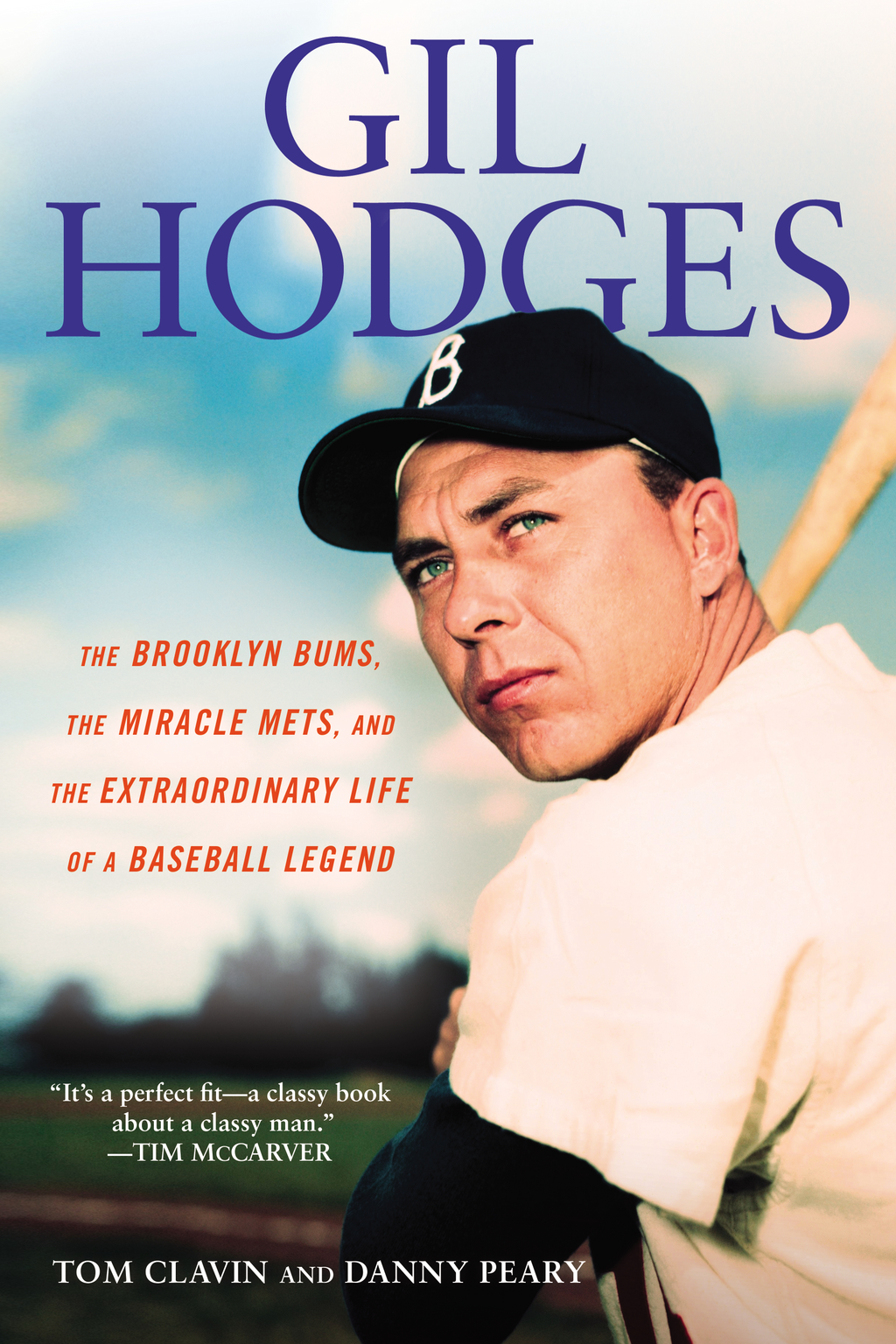 Gil Hodges The Brooklyn Bums,  the Miracle Mets,  and the Extraordinary Life of a Baseball Legend