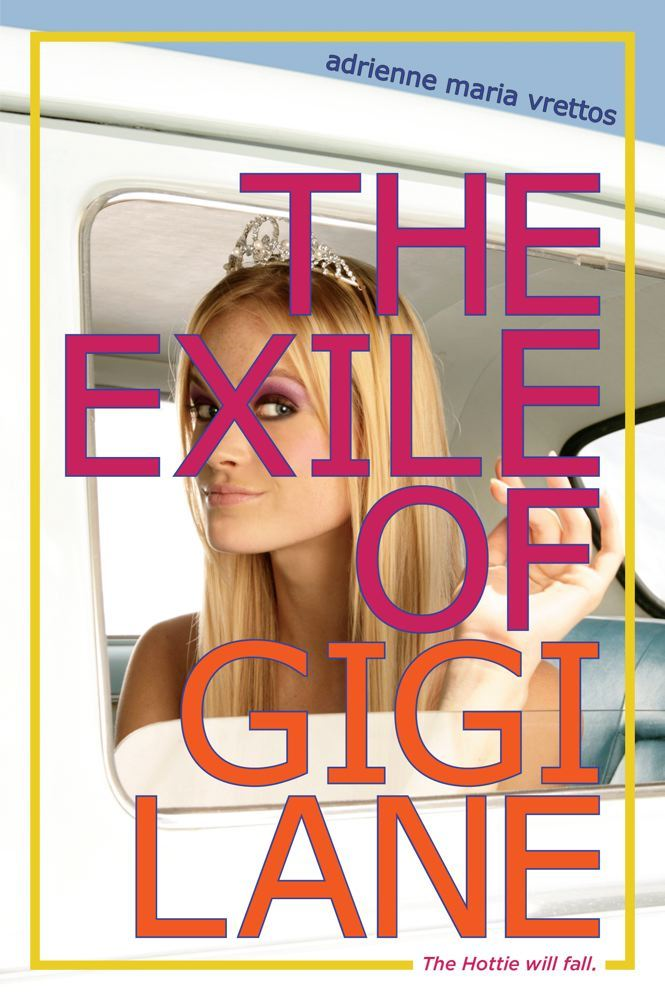 The Exile of Gigi Lane By: Adrienne Maria Vrettos