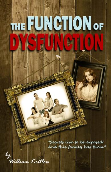 The Function of Dysfunction By: William Kritlow