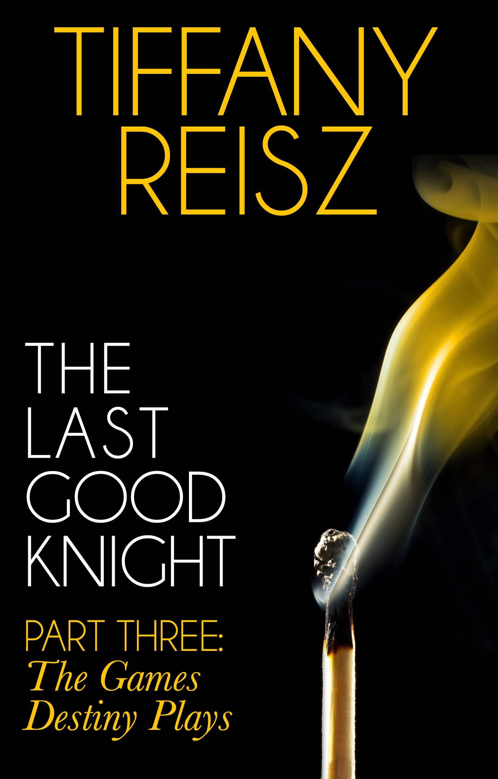 The Last Good Knight Part III: The Games Destiny Plays (Mills & Boon Spice) (The Original Sinners: The Red Years - short story)
