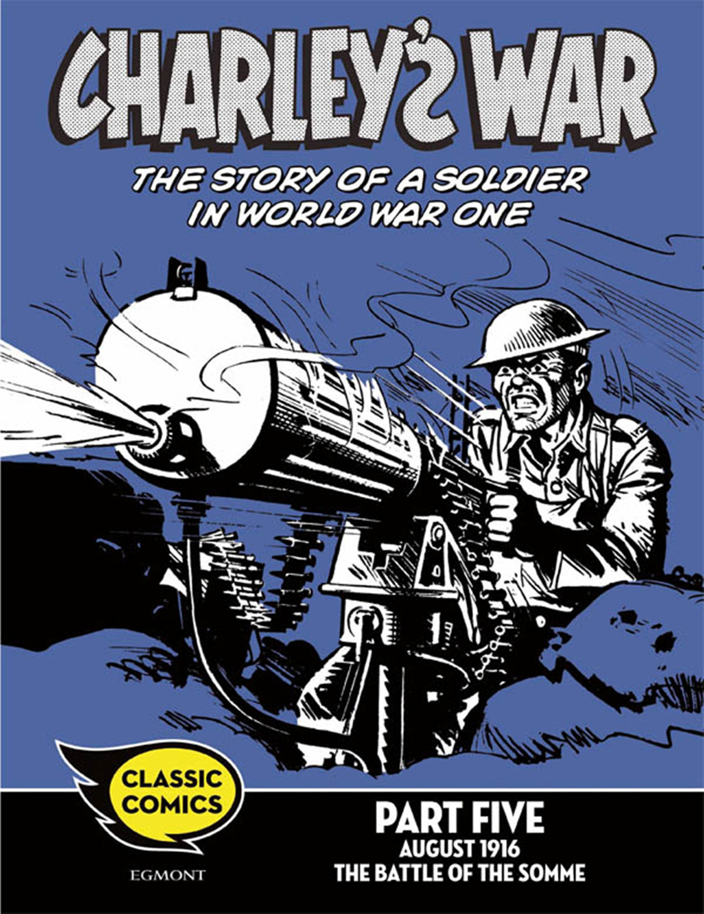 Charley's War Comic Part Five: August 1916 The Battle of the Somme