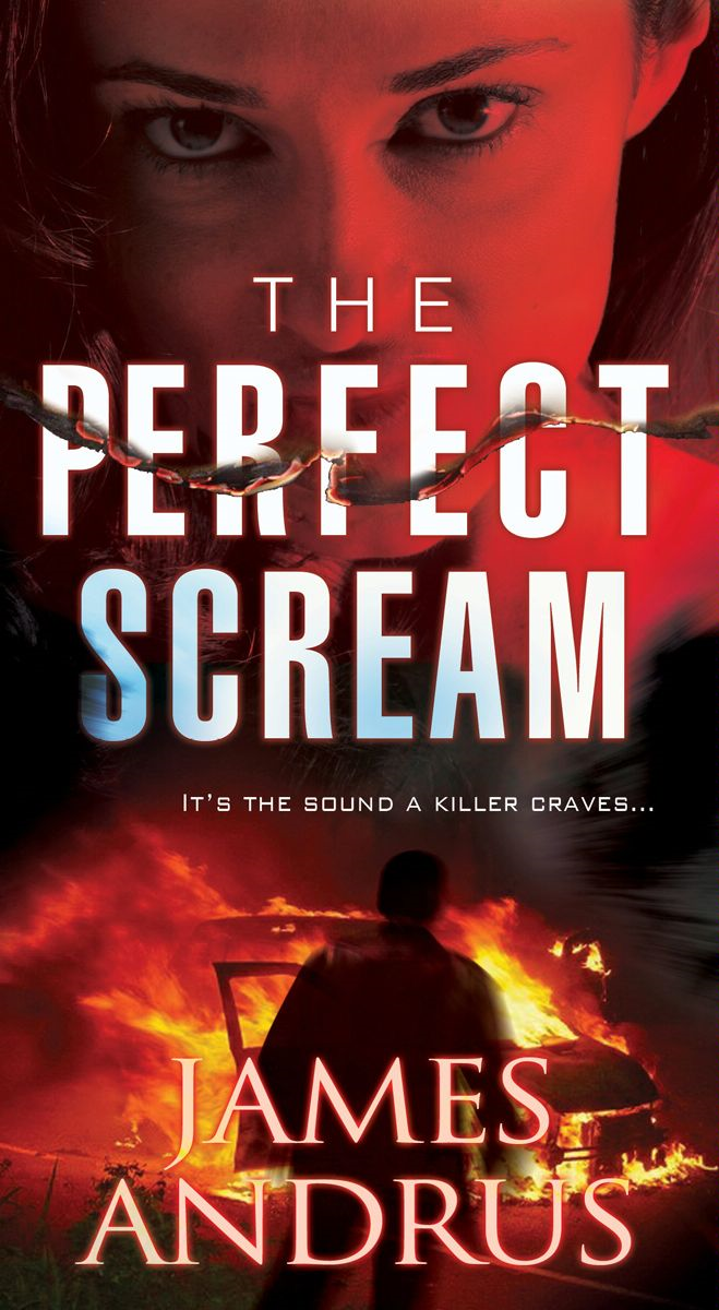 The Perfect Scream By: James Andrus