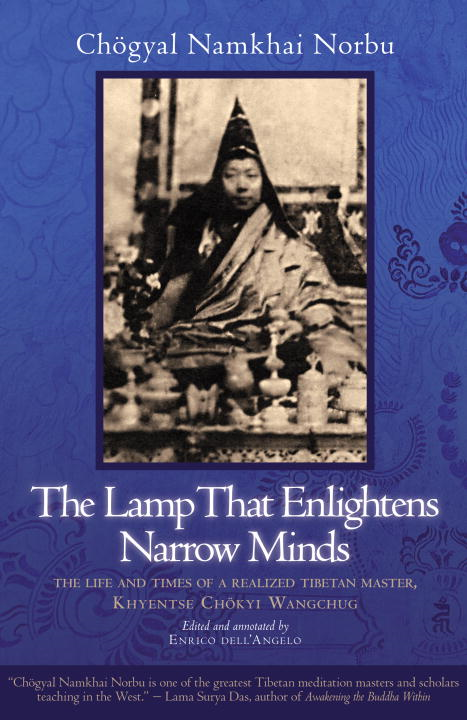 The Lamp That Enlightens Narrow Minds By: Chogyal Namkhai Norbu,Enrico Dell'Angelo