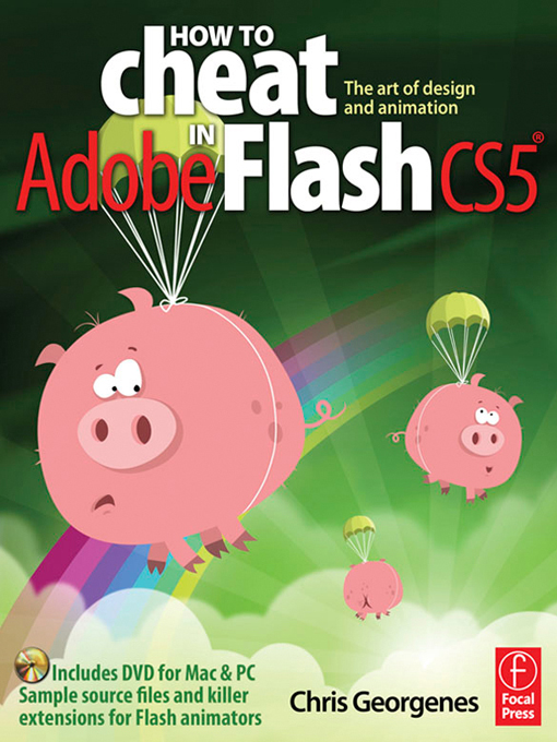 How to Cheat in Adobe Flash CS5 The Art of Design and Animation
