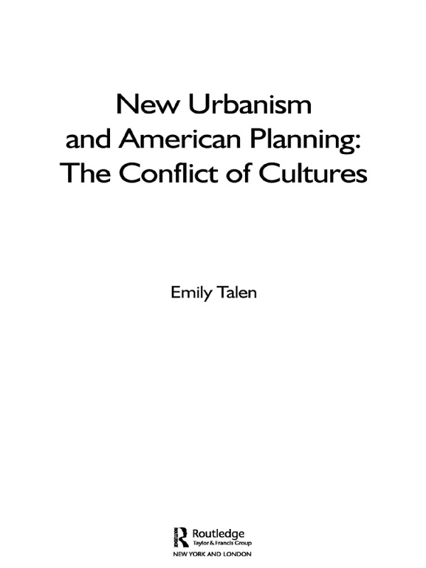 New Urbanism and American Planning The Conflict of Cultures