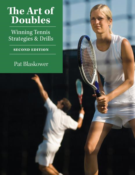 The Art of Doubles: Winning Tennis Strategies and Drills By: Pat Blaskower