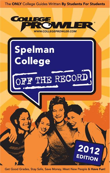 Spelman College 2012 By: Candace Wheeler