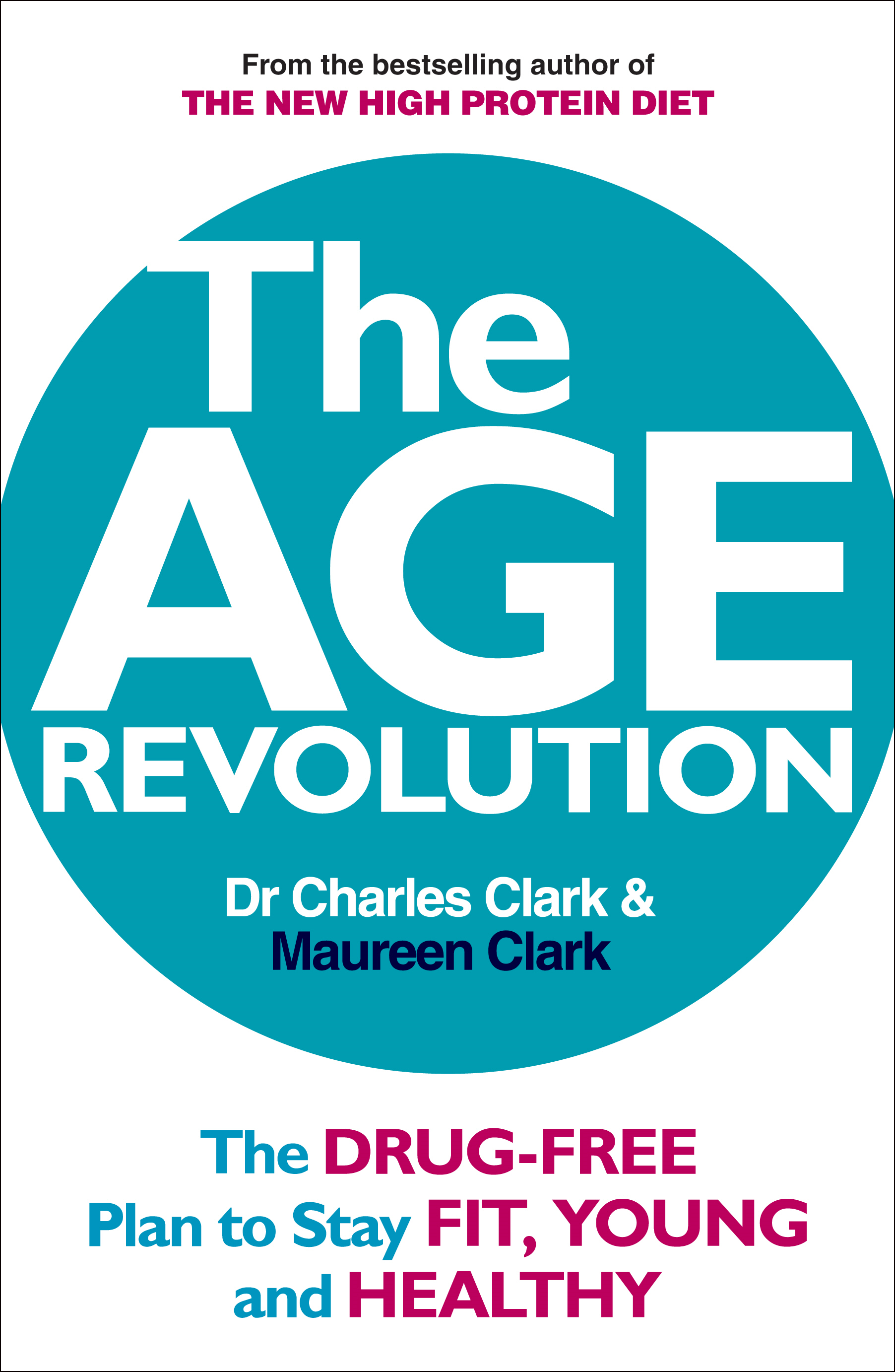 The Age Revolution The drug-free plan to stay fit, young and healthy