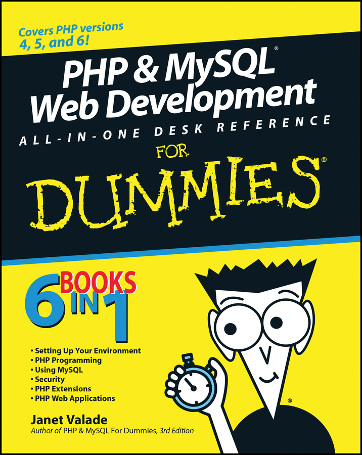 PHP & MySQL Web Development All-in-One Desk Reference For Dummies By: Bill Ballad,Janet Valade