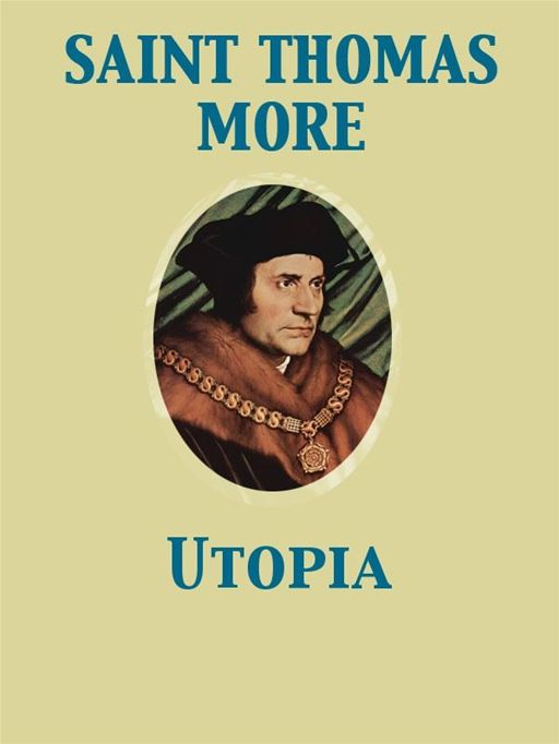 Utopia By: Thomas Sir Saint More