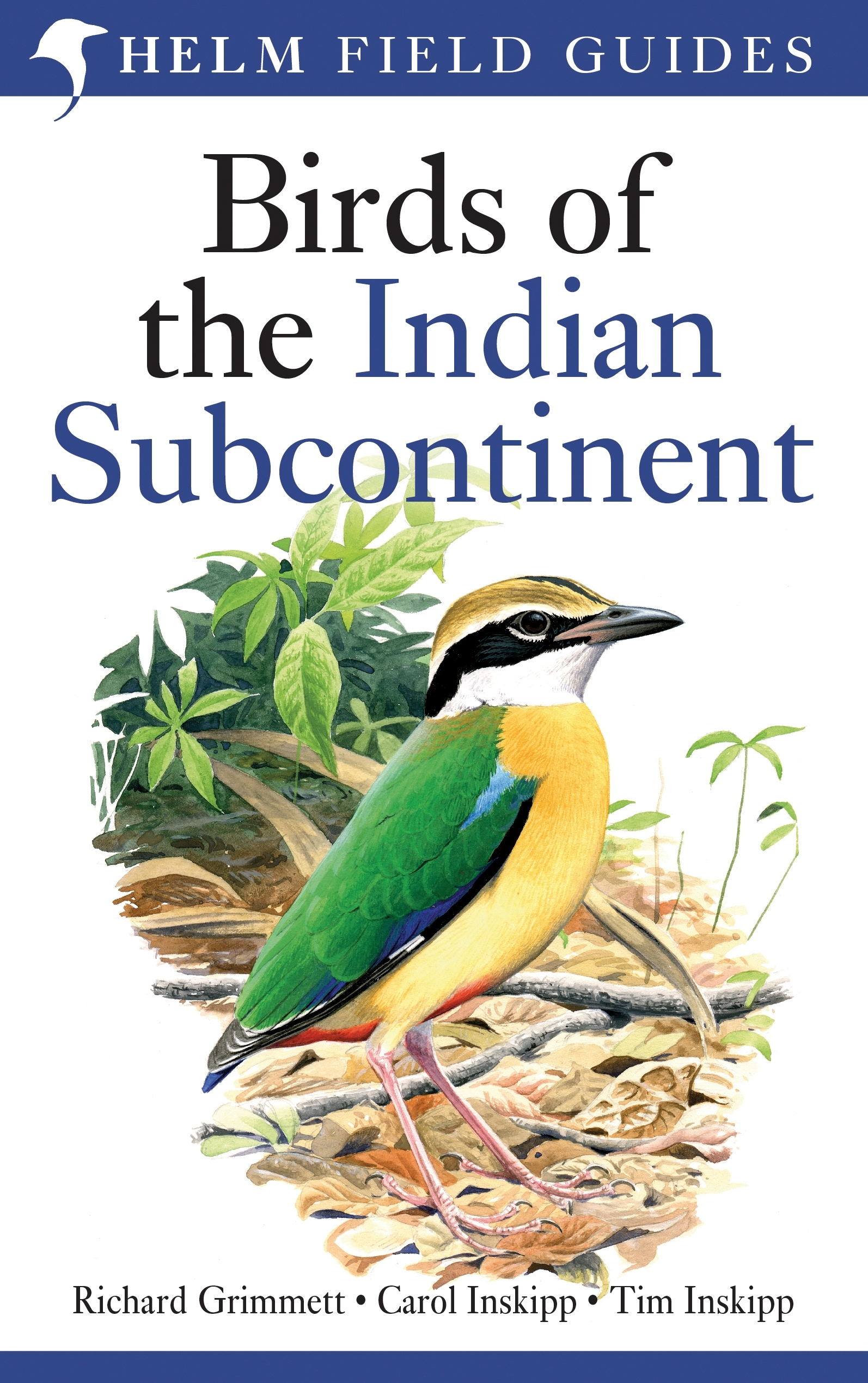 Birds of the Indian Subcontinent India,  Pakistan,  Sri Lanka,  Nepal,  Bhutan,  Bangladesh and the Maldives