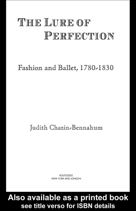 The Lure of Perfection Fashion and Ballet,  1780-1830