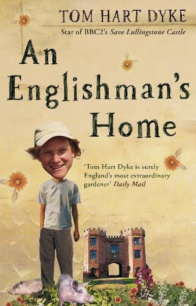 An Englishman's Home The Adventures Of An Eccentric Gardener