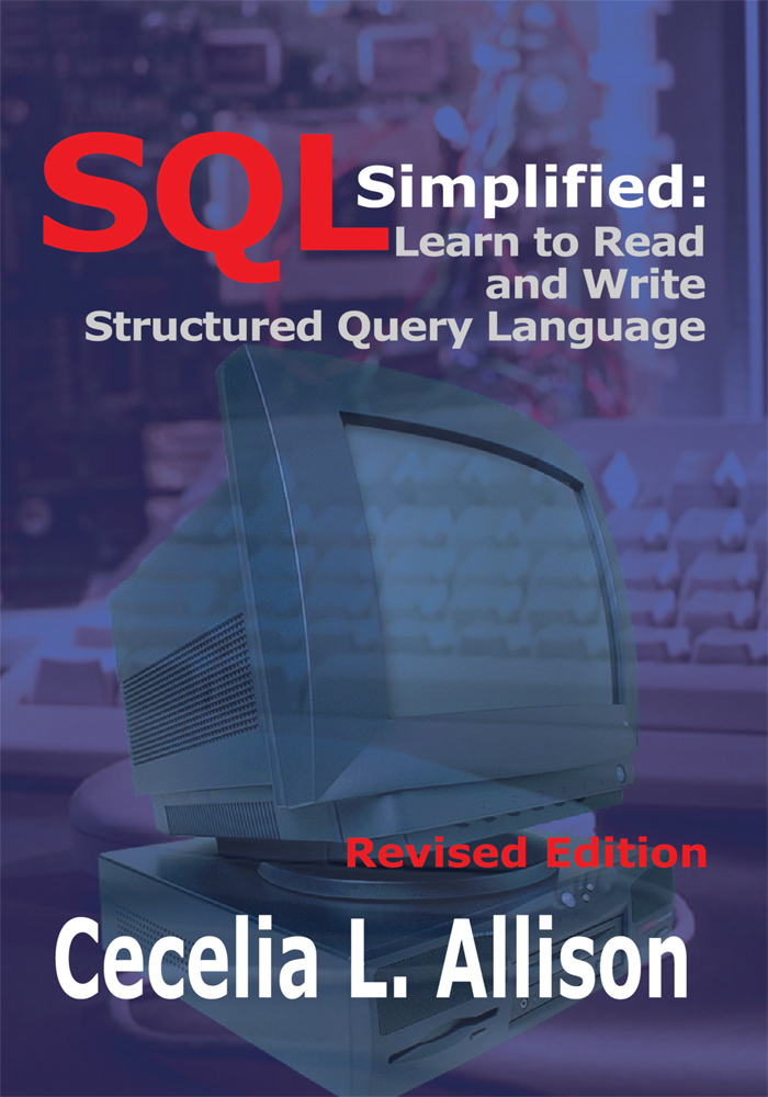 SQL Simplified: By: Cecelia L. Allison