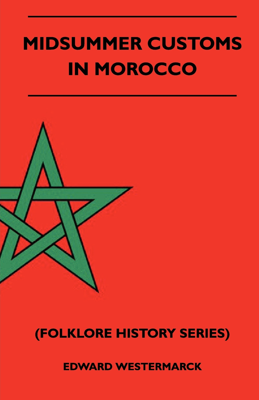 Midsummer Customs In Morocco (Folklore History Series)