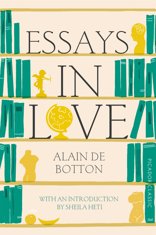 Essays In Love Picador Classic