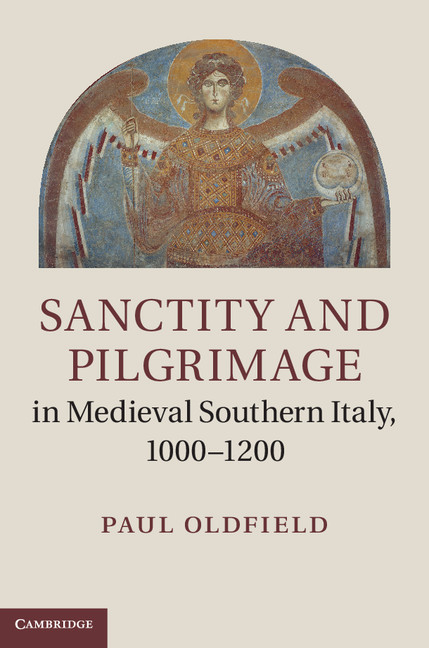 Sanctity and Pilgrimage in Medieval Southern Italy,  1000?1200
