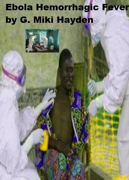 """Ebola Hemorrhagic Fever"""