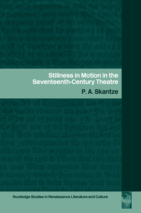 Stillness in Motion in the 17th Century Theatre