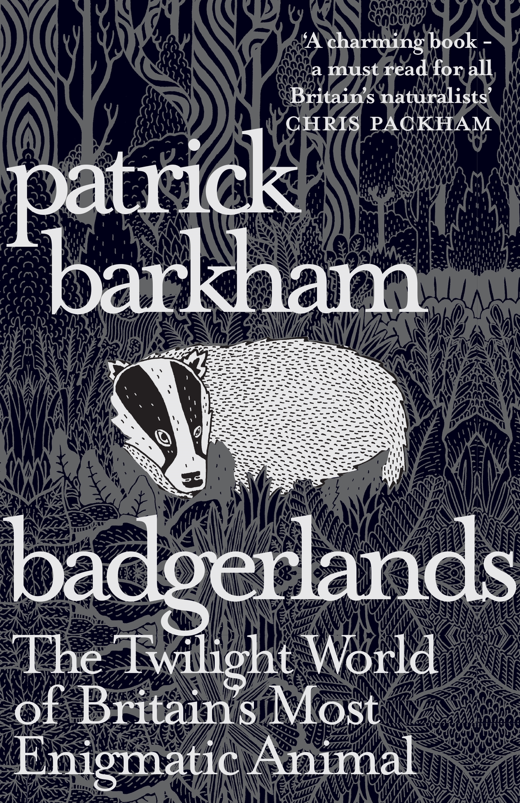 Badgerlands The Twilight World of Britain?s Most Enigmatic Animal